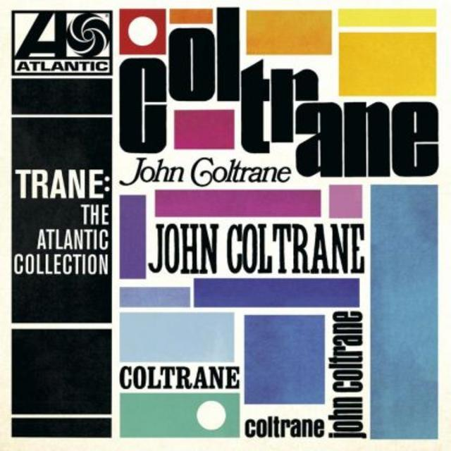 Out Tomorrow: John Coltrane, TRANE: THE ATLANTIC COLLECTION