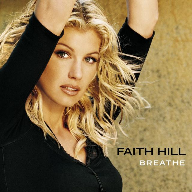 Happy Anniversary: Faith Hill, BREATHE