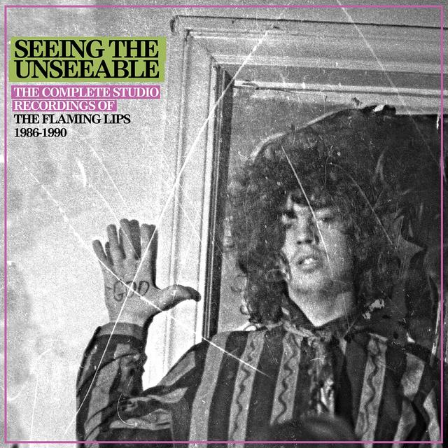 The Flaming Lips, SEEING THE UNSEEABLE