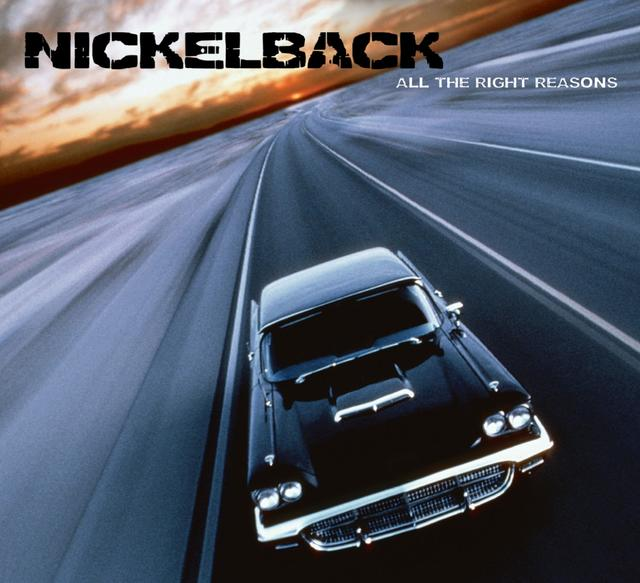 Nickelback, ALL THE RIGHT REASONS