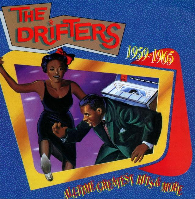 The Drifters, ALL TIME GREATEST HITS AND MORE