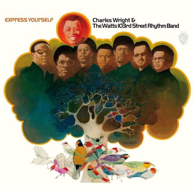 Charles Wright & The Watts 103rd. Street Rhythm Band - Express Yourself