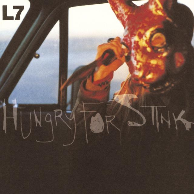 L7 HUNGRY FOR STINK Album Cover