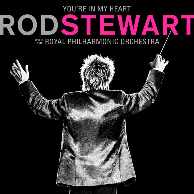 Rod Stewart with the Royal Philharmonic YOU'RE IN MY HEART Cover