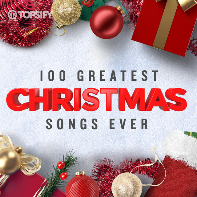 100 GREATEST CHRISTMAS SONGS EVER Image