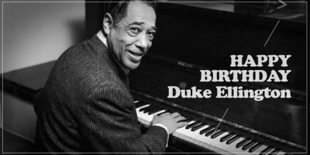 Happy Birthday, Duke Ellington