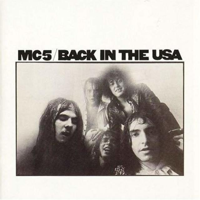 Happy 45th – MC5, Back in the USA