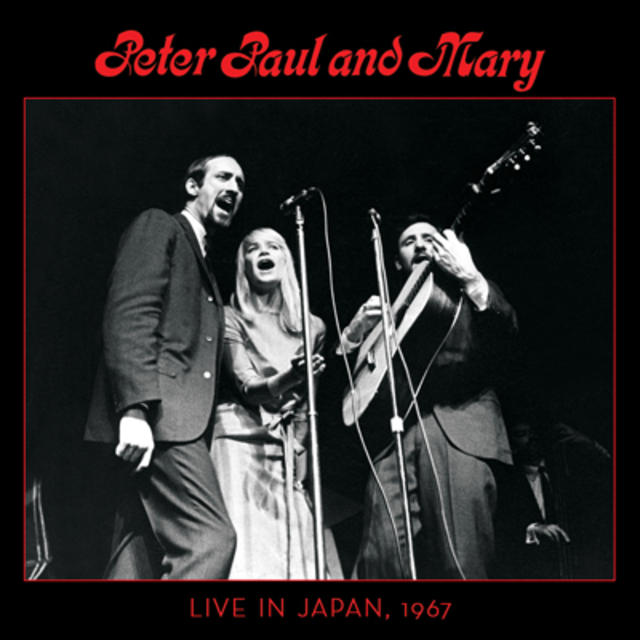 PETER, PAUL AND MARY: LIVE IN JAPAN, 1967