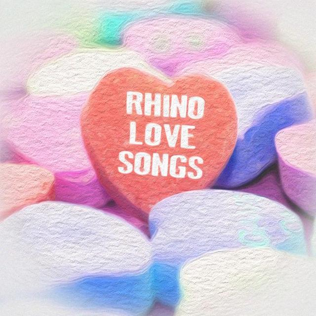 Rhino Love Songs: Totally from the Heart