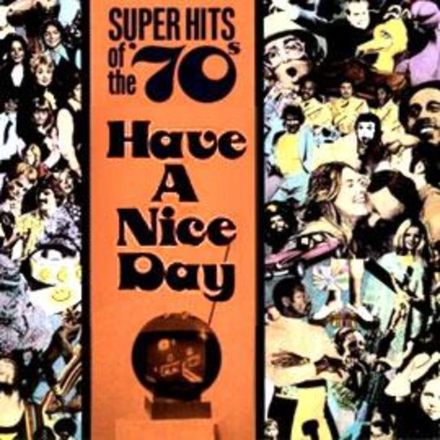 Superhits of the '70s - Have A Nice Day