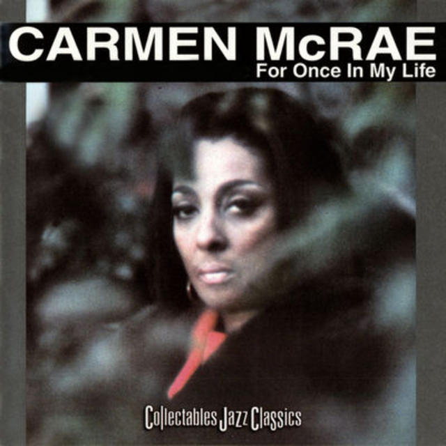 Happy 50th: Carmen McRae, FOR ONCE IN MY LIFE