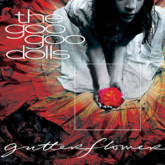 Happy 15th: Goo Goo Dolls, GUTTERFLOWER
