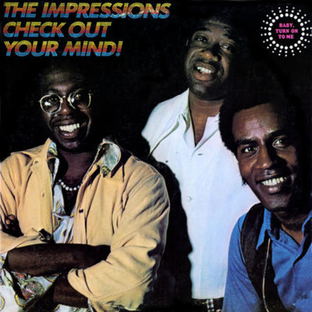 Deep Dive: The Impressions, CHECK OUT YOUR MIND!