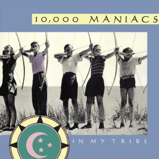 Doing a 180: 10,000 Maniacs, In My Tribe / Our Time in Eden