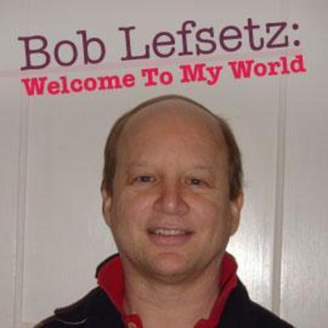 "Bob Lefsetz: Welcome To My World - ""The River & The Thread"""