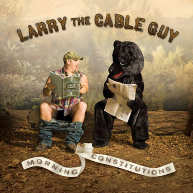Happy 10th: Larry the Cable Guy, MORNING CONSTITUTIONS
