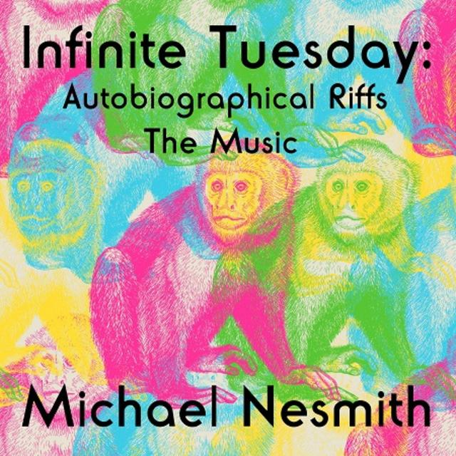 Out Now: Michael Nesmith, INFINITE TUESDAY: AN AUTOBIOGRAPHICAL RIFF
