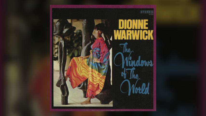 Happy 50th: Dionne Warwick, THE WINDOWS OF THE WORLD