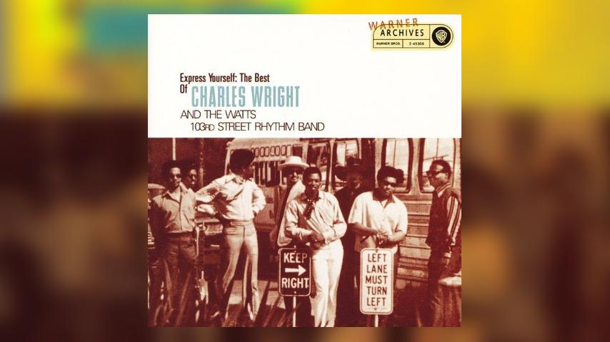 "Single Stories: Charles Wright and the Watts 103rd Street Rhythm Band, ""Express Yourself"""