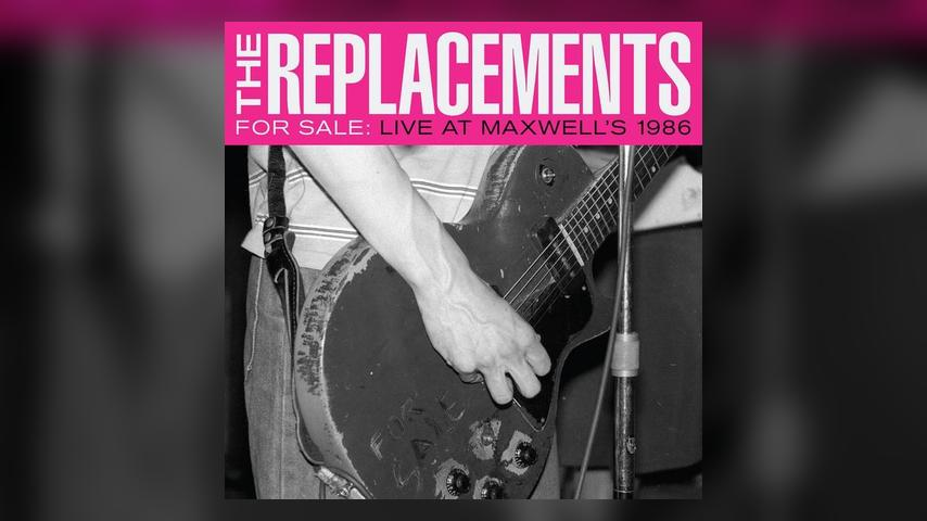 Out Now: The Replacements, FOR SALE: LIVE AT MAXWELL'S