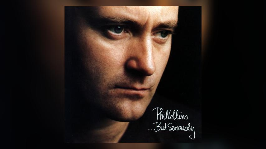 The One after the Big One: Phil Collins, … BUT SERIOUSLY
