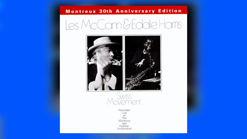 Deep Dive: Les McCann and Eddie Harris, SWISS MOVEMENT