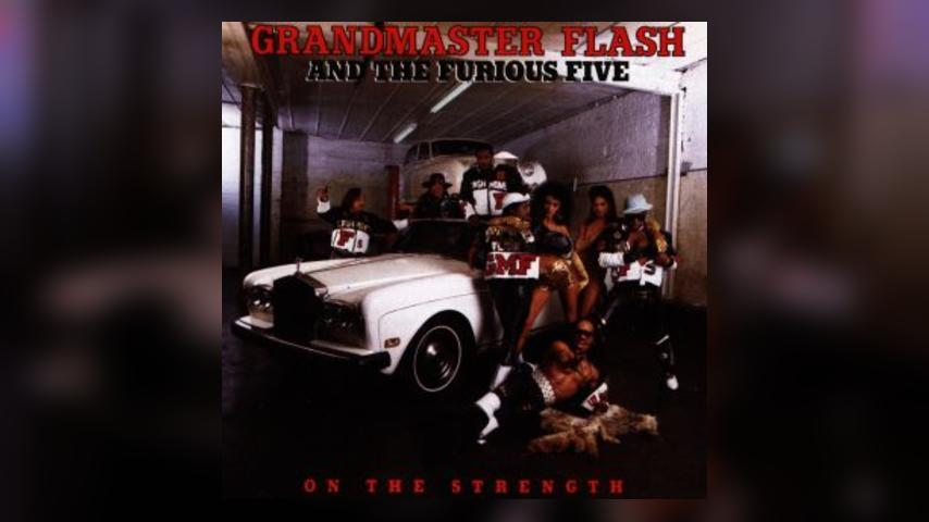 Grandmaster Flash & The Furious Five, ON THE STRENGTH