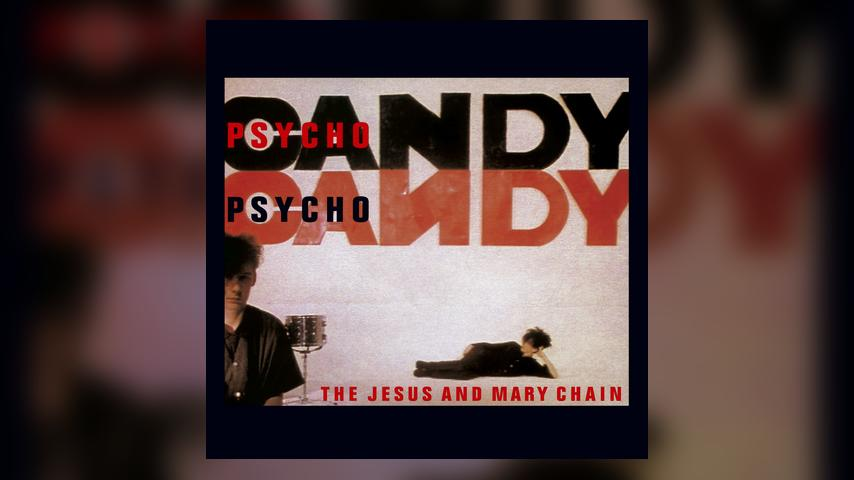 Jesus and Mary Chain, PSYCHOCANDY