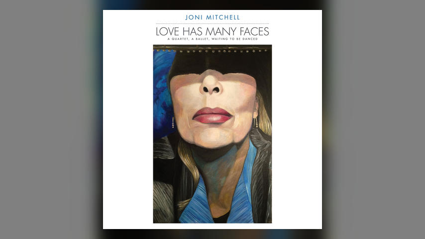 Joni Mitchell, LOVE HAS MANY FACES
