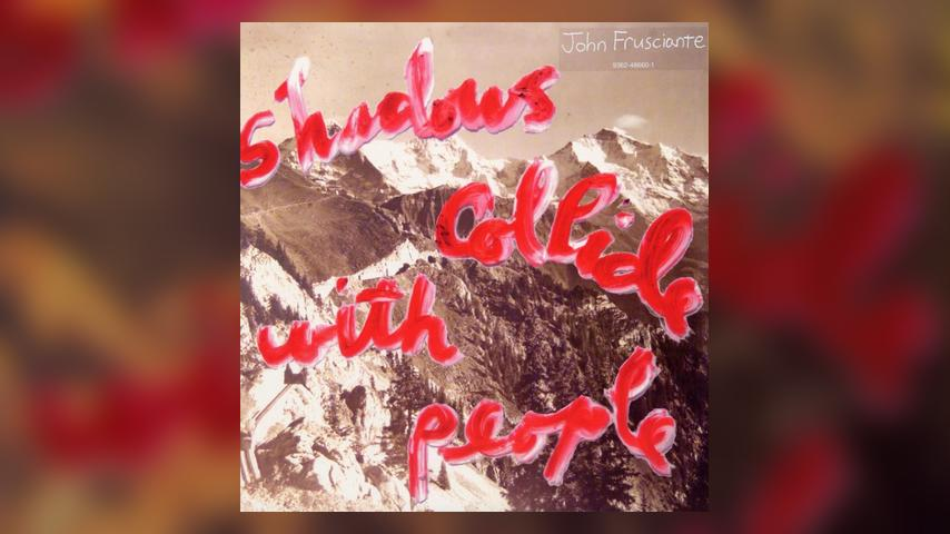 John Frusciante SHADOWS COLLIDE WITH PEOPLE Cover Art