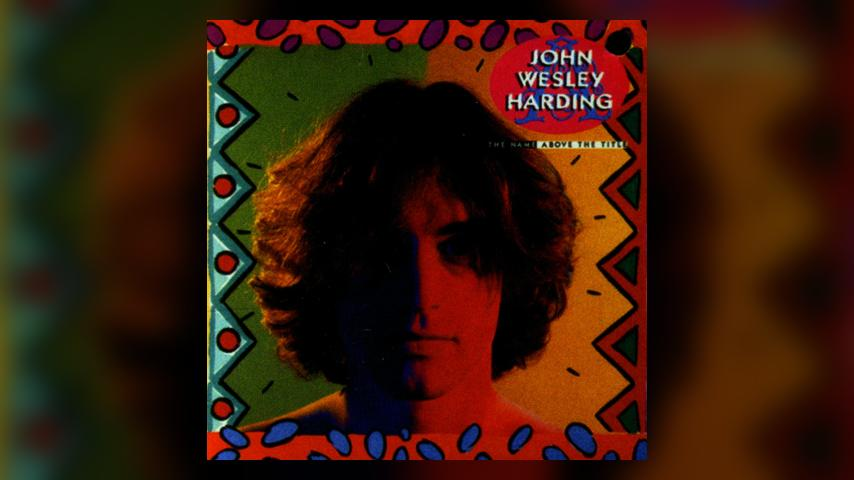 John Wesley Harding THE NAME ABOVE THE TITLE Cover
