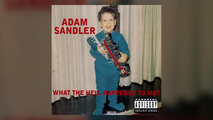 Adam Sandler WHAT THE HELL HAPPENED TO ME? Cover