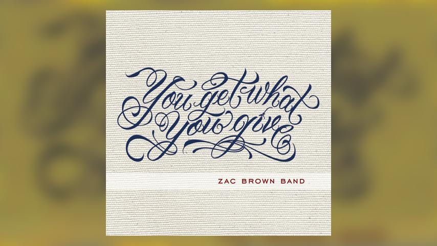 Zac Brown Band YOU GET WHAT YOU GIVE Cover
