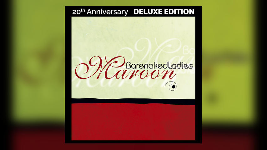 Barenaked Ladies MAROON 20th Anniversary Cover