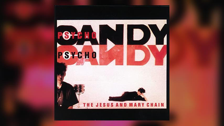 Jesus and Mary Chain PSYCHOCANDY Cover
