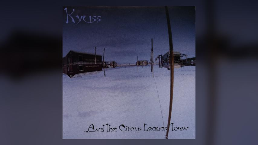 Kyuss AND THE CIRCUS LEAVES TOWN Cover