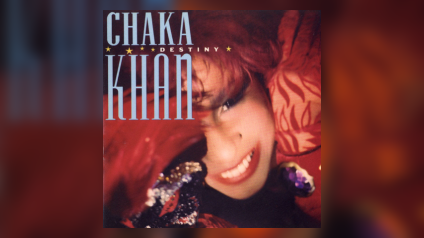 Happy 30th: Chaka Khan, Destiny