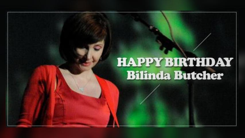 Happy birthday, Bilinda Butcher