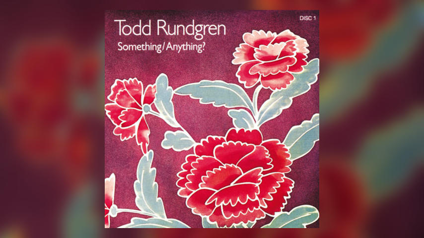 Make It a Double: Todd Rundgren, SOMETHING/ANYTHING?