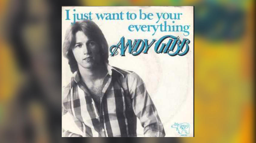 "Once Upon a Time in the Top Spot: Andy Gibb, ""I Just Want to Be Your Everything"""