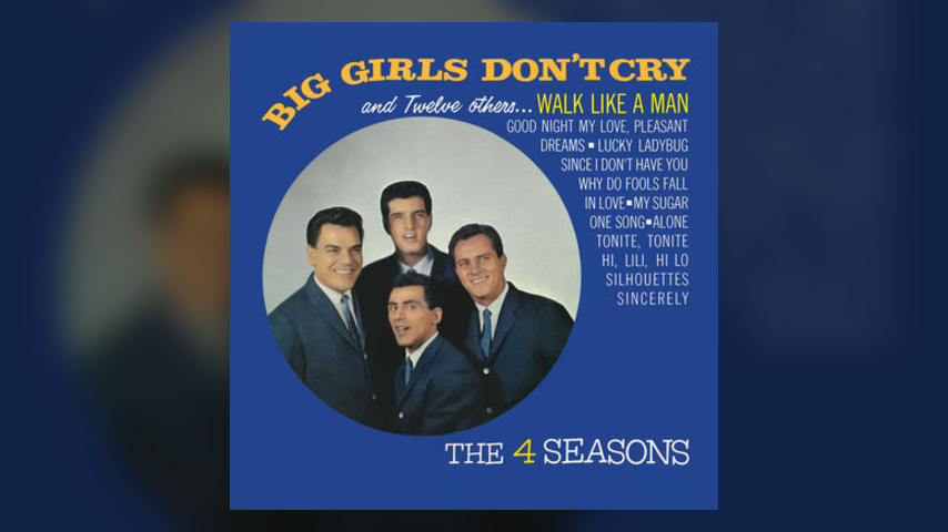 "Once Upon a Time at the Top Spot: The Four Seasons, ""Big Girls Don't Cry"""