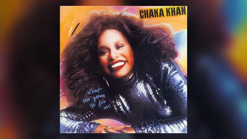Happy Anniversary: Chaka Khan, What Cha' Gonna Do for Me
