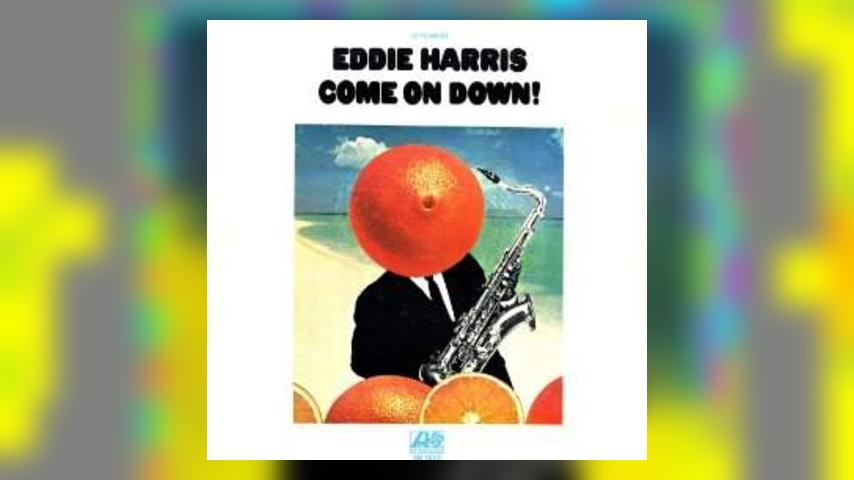 Happy 45th: Eddie Harris, Come On Down!