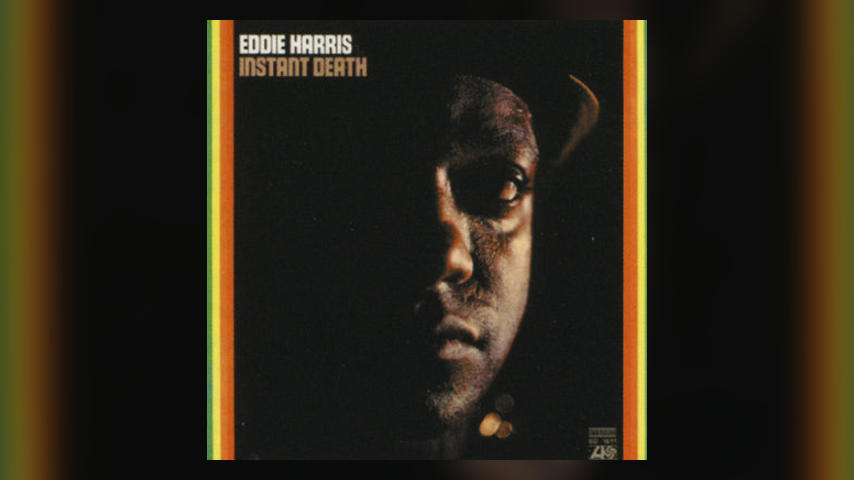 Happy 45th: Eddie Harris, INSTANT DEATH