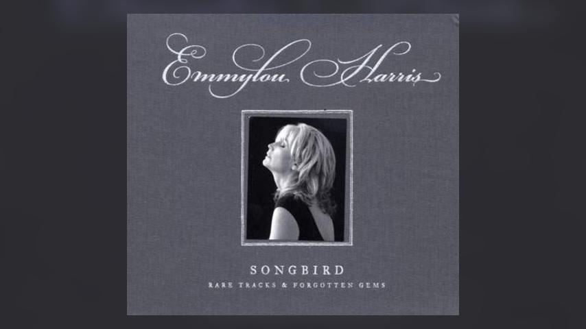 Now Available: Emmylou Harris, Songbird: Rare Tracks & Forgotten Gems