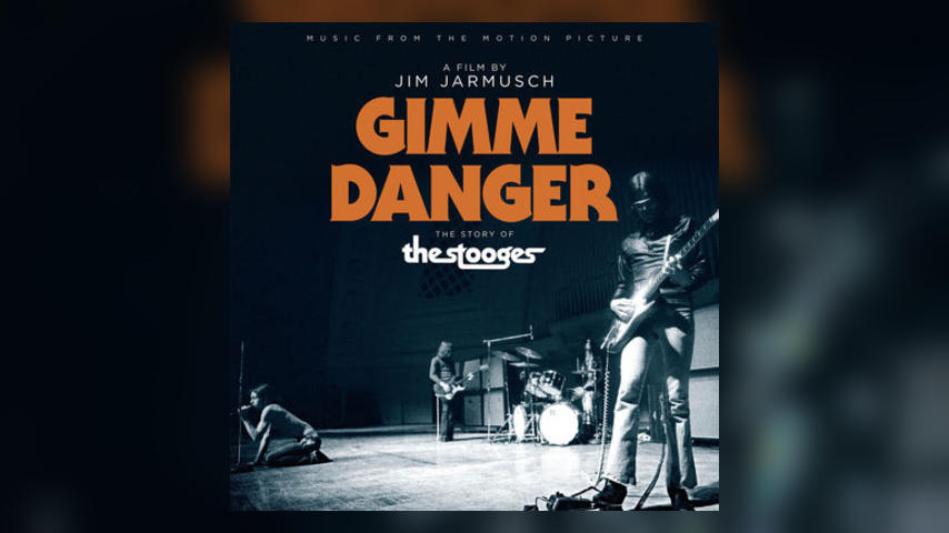 Out Now: GIMME DANGER: MUSIC FROM THE MOTION PICTURE