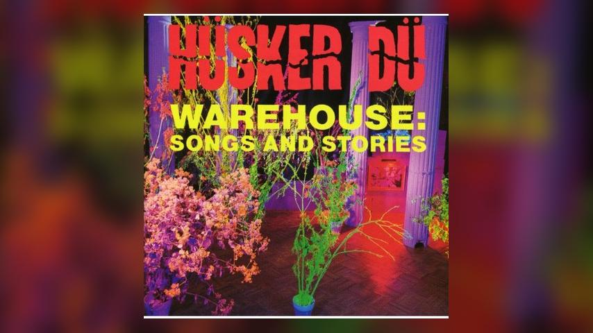 Happy 30th:  Hüsker Dü, WAREHOUSE: SONGS AND STORIES