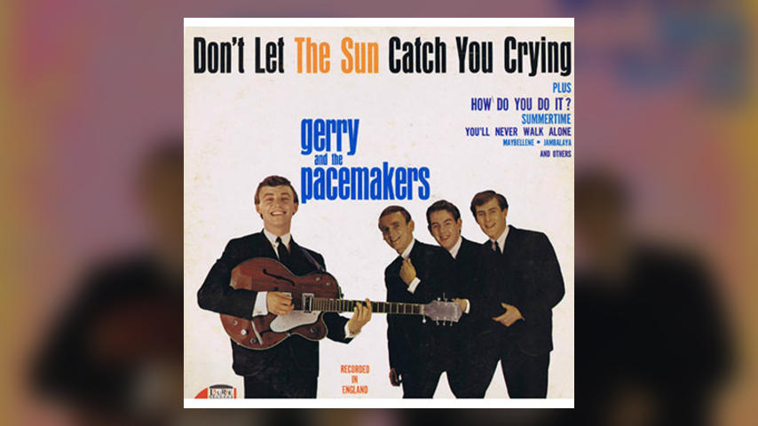 "Single Stories: Gerry and the Pacemakers, ""Don't Let the Sun Catch You Crying"""