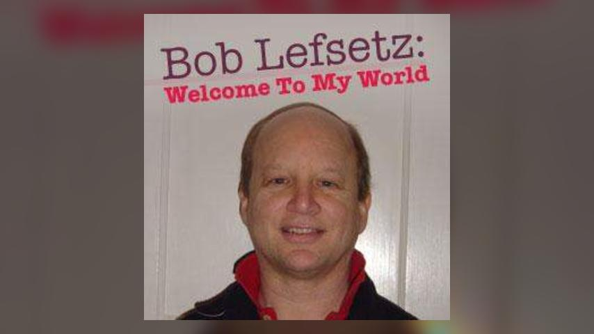 "Bob Lefsetz: Welcome To My World - ""Tom Petty - Early Album Cuts"""