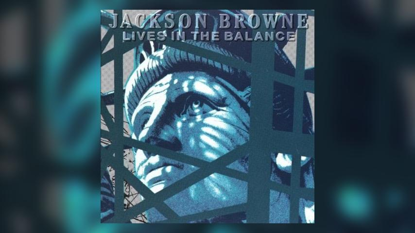 Happy 30th: Jackson Browne, Lives in the Balance